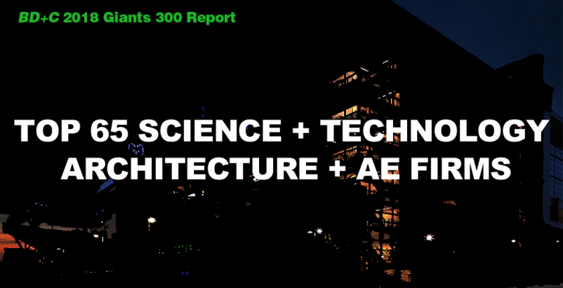 Top 65 Science and Technology Sector Architecture + AE Firms [2018 Giants 300 Report]